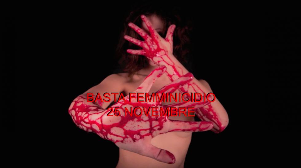 """""""#BASTAFEMMINICIDIO"""" – 25 novembre Giornata mondiale contro la violenza sulle donne"""